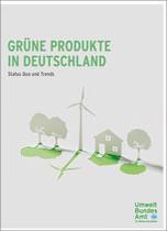 """UBA-Studie: """"Grüne Produkte in Deutschland: Status Quo und Trends"""""""
